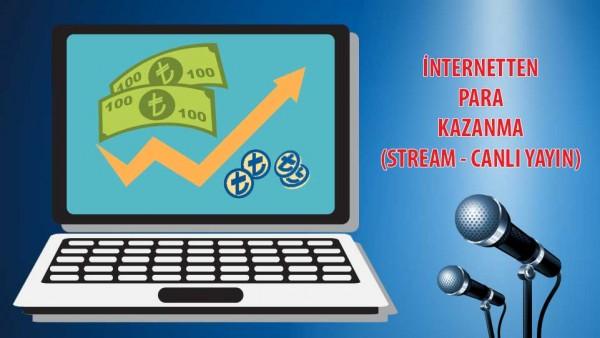 internetten-para-kazanma-stream-canli-yayin